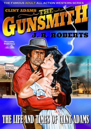 Life and Times of Clint Adams by J.R. Roberts