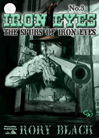 The Spurs of Iron Eyes by Rory Black